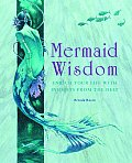 Mermaid Wisdom Enrich Your Life with Insights from the Deep