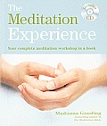 The Meditation Experience: Your Complete Meditation Workshop in a Book [With CD (Audio)]