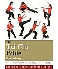 Tai Chi Bible: the Definitive Guide To Decoding the Tai Chi Form