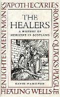 The Healers: A History of Medicine in Scotland