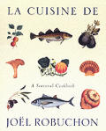 La Cuisine De Joel Robuchon