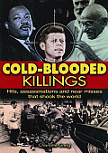 "Cold Blooded Killings: Hits, Assassinations, and Near Misses That Shook the World (""Giant Book"")"