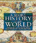 Short History of the World: the Story of Mankind From Prehistory To the Modern Day