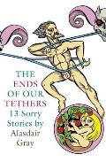 The Ends of Our Tethers: Thirteen Sorry Stories