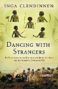 Dancing With Strangers the True History of the Meeting of the British First Fleet & the Aboriginal Australians 1788