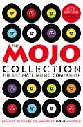 Mojo Collection the Ultimate Music Companion 4th Edition