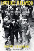 Justice Delayed How Britain Became a Refuge for Nazi War Criminals