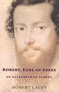 Robert Earl Of Essex An Elizabethan Icar