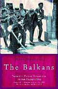 Balkans From the End of Byzantium to the Present Day