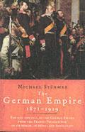 German Empire 1871 1919 Rise & Fall Of