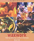 Waxwork: Making and Using Candles in the Home