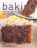 Baking Over 200 Irresistible Home Made Cakes Pies Muffins Tarts Buns Bread & Cookies