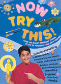 Now Try This Over 100 Really Brilliant Things to do by Yourself & With Friends
