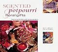 Scented Potpourri & Floral Gifts (Gifts from Nature...)