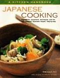 Japanese Cooking A Kitchen Handbook Ingredients Equipment Techniques & the 100 Greatest Japanese Recipies Step By Step