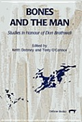 Bones and the Man: Studies in Honour of Don Brothwell