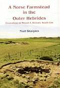 A Norse Farmstead in the Outer Hebrides: Excavations at Mound 3, Bornais, South Uist