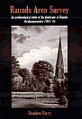 Raunds Area Survey: An Archaeological Study of the Landscape of Raunds, Northamptonshire 1985-94 [With Map]