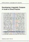 Developing Linguistic Corpora: A Guide to Good Practice