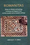 Romanitas: Essays on Roman Archaeology in Honour of Sheppard Frere on the Occasion of His Ninetieth Birthday