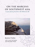 On the Margins of Southwest Asia: Cyprus During the 6th to 4th Millennia BC