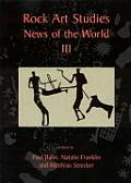 Rock Art Studies: News of the World III