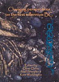 Changing Perspectives on the First Millennium BC: Proceedings of the Iron Age Research Student Seminar 2006