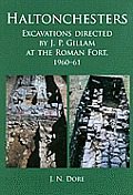 Haltonchesters: Excavations Directed by J. P. Gillam at the Roman Fort, 1960-61