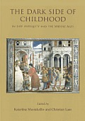The Dark Side of Childhood in Late Antiquity and the Middle Ages: Unwanted, Disabled and Lost