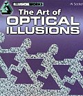 The Art of Optical Illusions (Illusion Works)