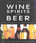Complete Encyclopedia Of Wine Beer & Spirits