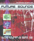 Future Sounds An Insiders Guide To Making & Se