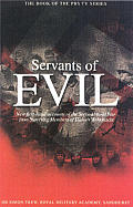 Servants of Evil: New First Hand Accounts of the Second World War from Surviving Members of Hitler's Wehrmacht