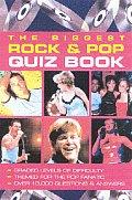 The Biggest Rock & Pop Quiz Book