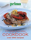 Prima: The Quick and Easy Cookbook: Over 250 Recipes
