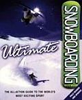Ultimate Snowboarding The All Action Guide To the Worlds Most Exciting Sport