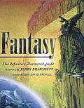 Fantasy the Definitive Illustrated Guide