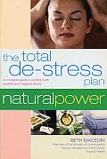 The Total de-Stress Plan: A Complete Guide to Working with Positive and Negative Stress