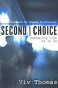 Second Choice: Embracing Life as It Is