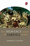 Heavenly Good of Earthly Work