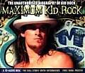 Maximum Kid Rock: The Unauthorized Biography of Kid Rock (Maximum)