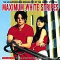 Maximum White Stripes: The Unauthorised Biography of the White Stripes (Maximum)