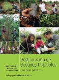 Restoring Tropical Forests: A Practical Guide (Spanish Edition)