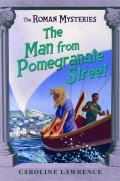 Roman Mysteries 17 Man from Pomegranate Street