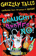 Grizzly Tales: Cautionary Tales for Lovers of Squeam #07: The Gnaughty Gnomes of 'No!'