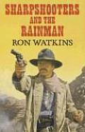 Sharpshooters and the Rainman