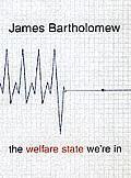 Welfare State Were In
