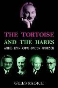Tortoise and the Hares: Attlee, Bevin, Cripps, Dalton, Morrison