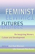 Feminist Futures Re Imagining Women Culture & Development