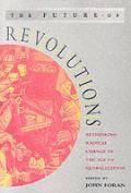 Future Of Revolutions Rethinking Radic